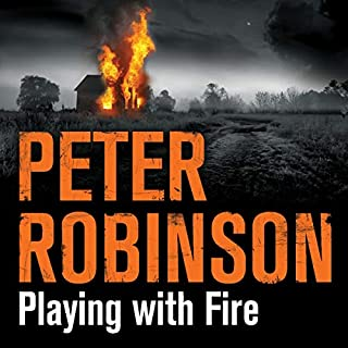 Playing with Fire     The 14th DCI Banks Mystery              By:                                                                                                                                 Peter Robinson                               Narrated by:                                                                                                                                 Simon Slater                      Length: 12 hrs and 49 mins     10 ratings     Overall 4.9