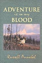 Adventure is in My Blood (Annabel Adventure Series/Russell Annabel, Vol 3)