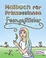 Malbuch für Prinzessinnen Feengeflüster: Magische Ausmalbilder und Mandalas für Kinder und Erwachsene