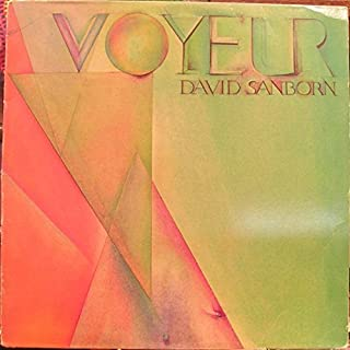 David Sanborn: Voyeur Tracklist: Let's Just Say Goodbye. It's You. Wake Me When It's Over. One In A Million. Run For Cover. All I Need Is You. Just For You
