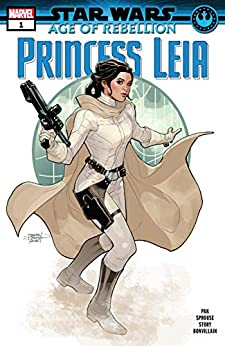 Star Wars: Age Of Rebellion - Princess Leia (2019) #1 (Star Wars: Age Of Rebellion (2019)) by [Greg Pak, Terry Dodson, Chris Sprouse]