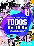 Todos os Textos 6º Ano: Uma proposta de produção textual a partir de gêneros e projetos