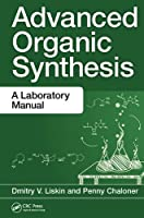 Advanced Organic Synthesis: A Laboratory Manual