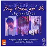 Buy Roses for Me: The Prologue (Original Motion Picture Soundtrack)