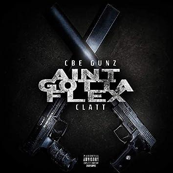 Ain't Gotta Flex (feat. Clatt)