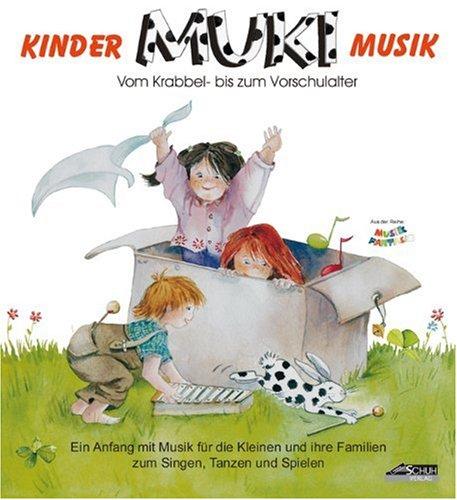 MUKI - Kindermusik. Ein Anfang mit Musik für die Kleinen und ihre Familien zum Singen, Tanzen und Spielen