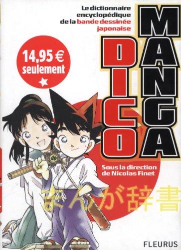 Dico Manga: Le dictionnaire encyclopédique de la bande dessinée japonaise