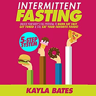 Intermittent Fasting     5-Step System to Unlock Your Body's Full Potential to Burn Fat Fast, Get Toned & Still Eat Your Favorite Foods!              Written by:                                                                                                                                 Kayla Bates                               Narrated by:                                                                                                                                 Robin Roach                      Length: 1 hr and 27 mins     1 rating     Overall 4.0