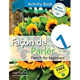 Facon de Parler 1 French for Beginners: Activity Book 5ED by Angela Aries Dominique Debney(2012-06-29)