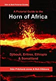 The Horn of Africa: A Pictorial Guide to Djibouti, Eritrea, Ethiopia and Somaliland (African and Middle Eastern Travel Guides)