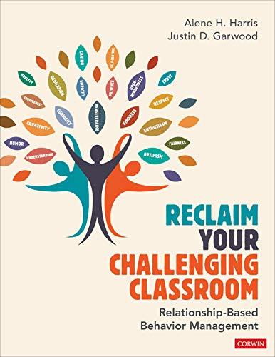 Reclaim Your Challenging Classroom: Relationship-Based Behavior Management
