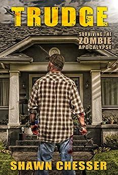 Trudge (Surviving the Zombie Apocalypse Book 1) by [Shawn Chesser, Monique Happy]