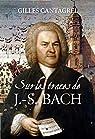 Sur les traces de J-S Bach par Cantagrel
