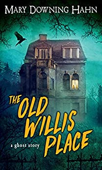 The Old Willis Place: A Ghost Story by [Mary Downing Hahn]