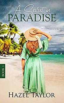 A Secret in Paradise (Reed Sisters Book 1) by [Hazel Taylor]