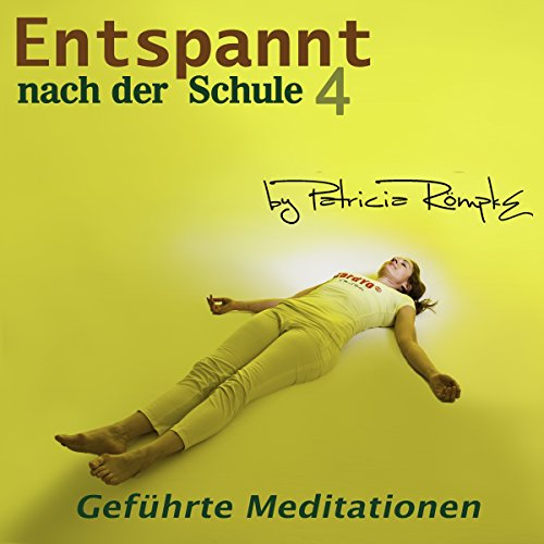 Entspannt nach der Schule 4                   By:                                                                                                                                 Patricia Römpke                               Narrated by:                                                                                                                                 Patricia Römpke                      Length: 1 hr and 16 mins     Not rated yet     Overall 0.0