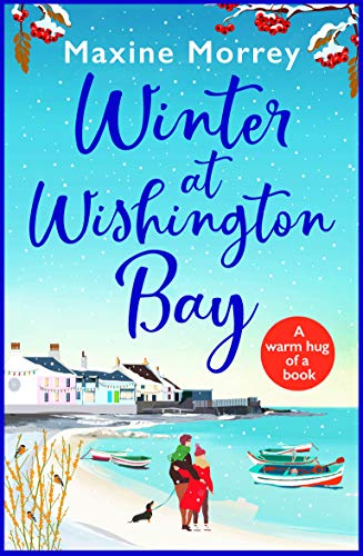 Winter at Wishington Bay: A heartwarming, uplifting romance for winter 2020 by [Maxine Morrey]