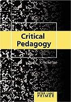 Critical Pedagogy Primer (Peter Lang Primer)