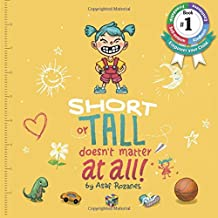 Short Or Tall Doesn't Matter At All: (Children's books about Bullying/Friendship/Being Different/Kindness Picture Books, Preschool Books, Ages 3 5, ... Kindergarten Books, Ages 4 8) (Mindful Mia)