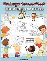 Kindergarten Workbook Tracing Letters And Numbers: Workbook for Preschool, Kindergarten, and Kids Ages 3-5