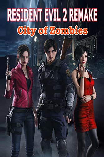 Resident Evil 2 Remake: City of Zombies