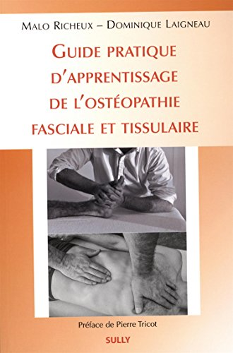 Guide d'apprentissage de l'ostéopathie fasciale et tissulaire