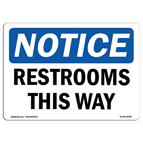 "OSHA Notice Sign - NOTICE Restrooms This Way | Rigid Plastic Sign | Protect Your Business, Construction Site, Warehouse & Shop Area | Made in the USA, 24"" X 18"" Rigid Plastic"