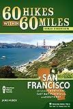 60 Hikes within 60 Miles: San Francisco: Including North Bay, East Bay, Peninsula, and South Bay
