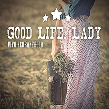 Good Life, Lady