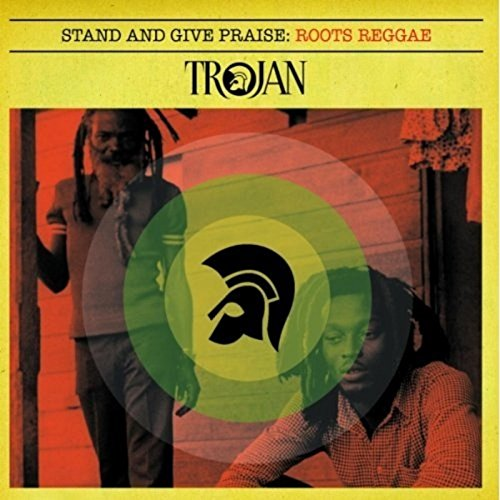 Stand and Give Praise: Roots Reggae