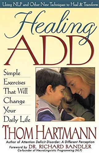 Healing ADD: Simple Exercises That Will Change Your Daily Life