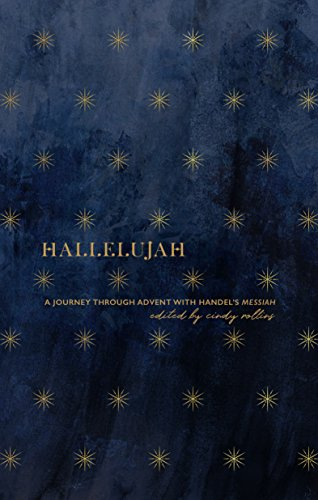 Hallelujah: A Journey through Advent with Handel's Messiah
