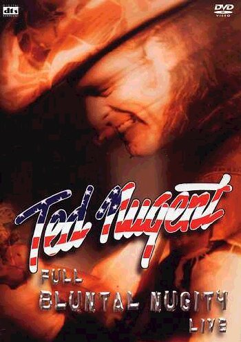 Ted Nugent - Full Bluntal Nugity Live [2 DVDs]