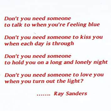 Don't You Need Someone