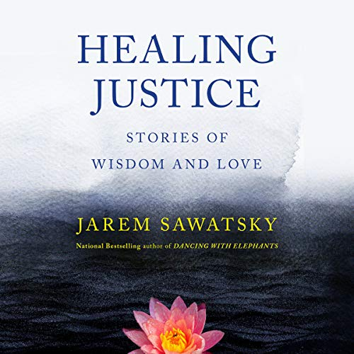 Healing Justice: Stories of Wisdom and Love audiobook cover art