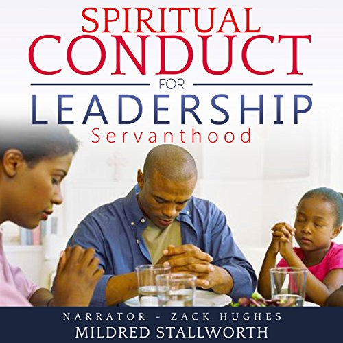 Spiritual Conduct for Leadership: Servanthood audiobook cover art