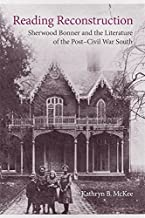 Reading Reconstruction: Sherwood Bonner and the Literature of the Post-Civil War South (Southern Literary Studies)