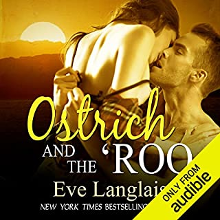 Ostrich and the 'Roo                   By:                                                                                                                                 Eve Langlais                               Narrated by:                                                                                                                                 Abby Craden                      Length: 4 hrs and 40 mins     157 ratings     Overall 4.5