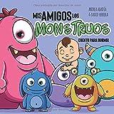MIS AMIGOS LOS MONSTRUOS CUENTO PARA DORMIR – ANDREA ABADÍA & DAVID HERRERA: (¡Buenas noches, dulces sueños!) (Spanish Edition)