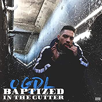 Baptized in the Gutter
