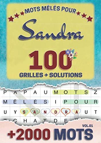 Mots mêlés pour Sandra: 100 grilles avec solutions, +2000 mots cachés, prénom personnalisé Sandra | Cadeau d'anniversaire pour femme, maman, sœur, fille, enfant | Petit Format A5 (14.8 x 21 cm)
