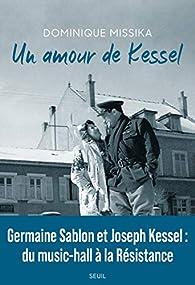 Un amour de Kessel par Dominique Missika