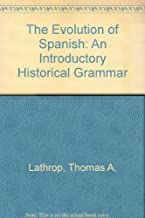The Evolution of Spanish: An Introductory Historical Grammar
