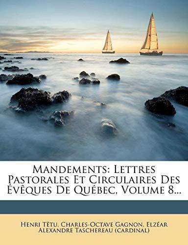 Mandements: Lettres Pastorales Et Circulaires Des Eveques de Quebec, Volume 8...