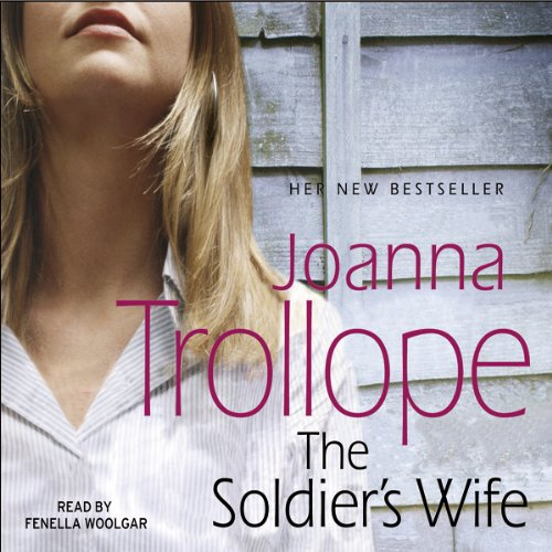 The Soldier's Wife                   By:                                                                                                                                 Joanna Trollope                               Narrated by:                                                                                                                                 Fenella Woolgar                      Length: 6 hrs and 12 mins     1 rating     Overall 5.0