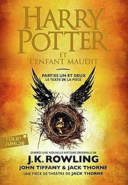 Harry Potter et l'Enfant Maudit parties une et deux [ Harry Potter and the Cursed Child parts one and two ] (French Edition)