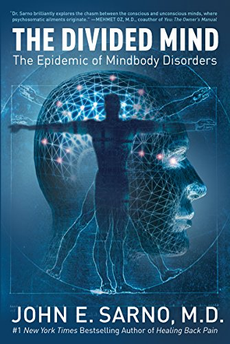 The Divided Mind: The Epidemic of Mindbody Disorders (English Edition)