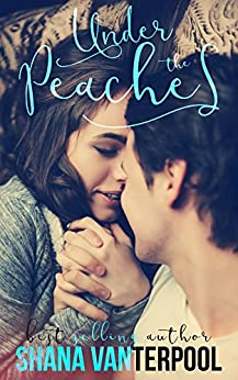 Under The Peaches (Teaching Love Series Book 1) by [Shana Vanterpool]
