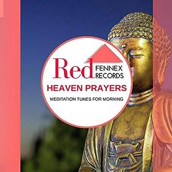 Heaven Prayers - Meditation Tunes For Morning
