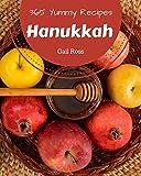 365 Yummy Hanukkah Recipes: Everything You Need in One Yummy Hanukkah Cookbook!